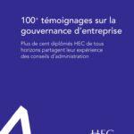 «100 témoignages sur la gouvernance d'entreprise»: les conseils des anciens d'HEC